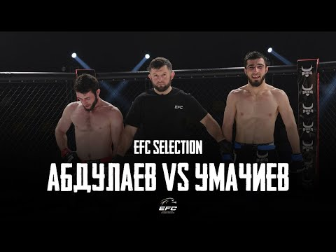 МАГОМЕД АБДУЛАЕВ VS МУРАД УМАЧИЕВ | | EFC SELECTION | ПОЛНЫЙ БОЙ