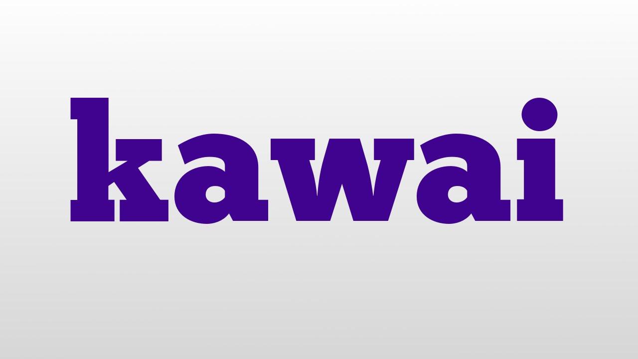 What is kawai