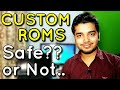 Custom Roms Safe or Not? Hacking, Tracking, Cyber-Theft in Custom Roms | Hindi - ?????