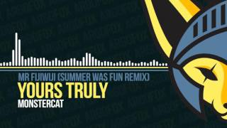 Mr FijiWiji - Yours Truly (feat. Danyka Nadeau) (Summer Was Fun Remix) [Monstercat]