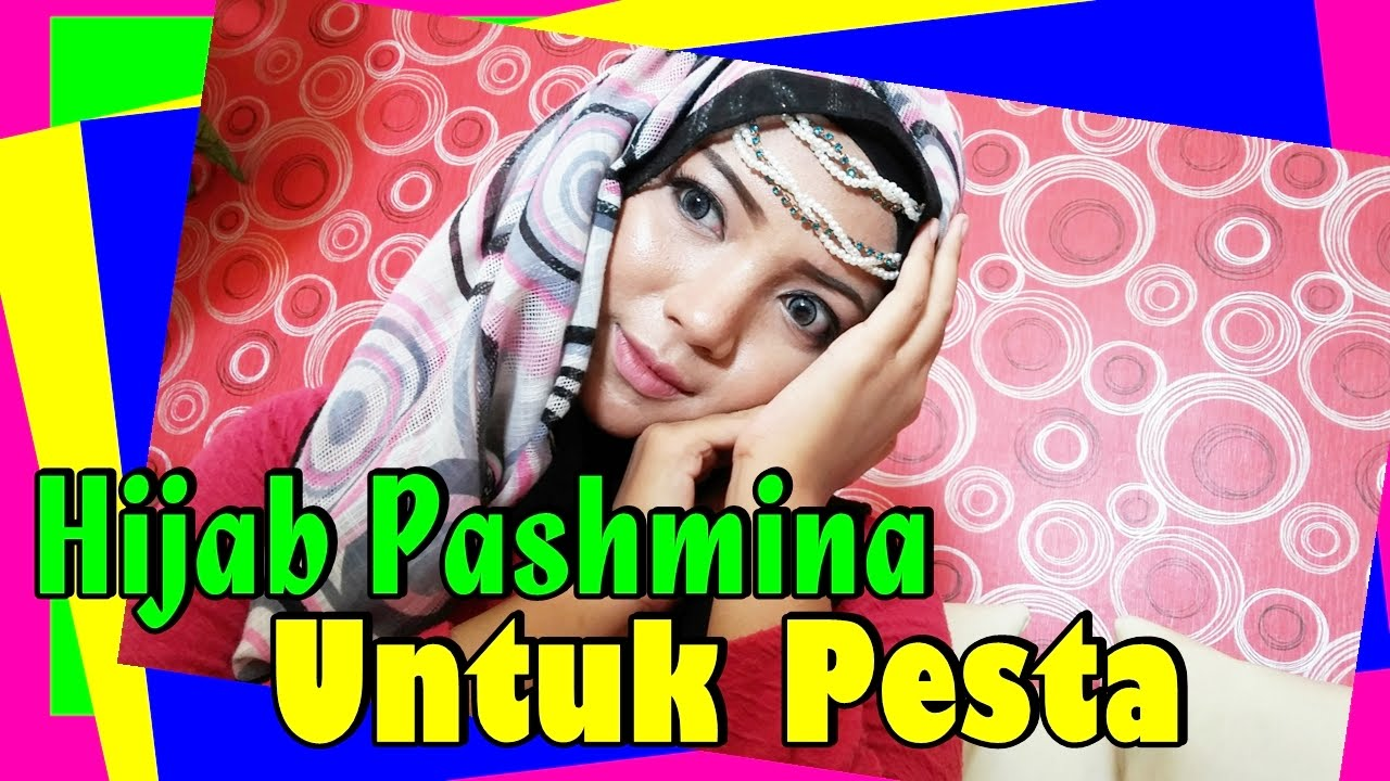 Tutorial Hijab Pashmina Untuk Pesta Pernikahan By Revi 217 YouTube
