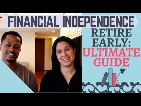Financial Independence Retire Early (FIRE): Our Ultimate Guide
