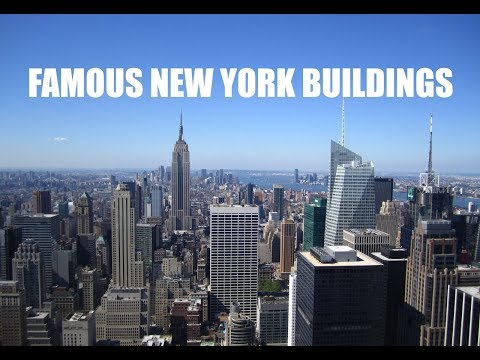 FAMOUS NEW YORK BUILDINGS - THE BEST OF MANHATTAN ARCHITECTURE