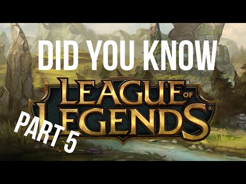 Did You Know? League Of Legends (Part 5)