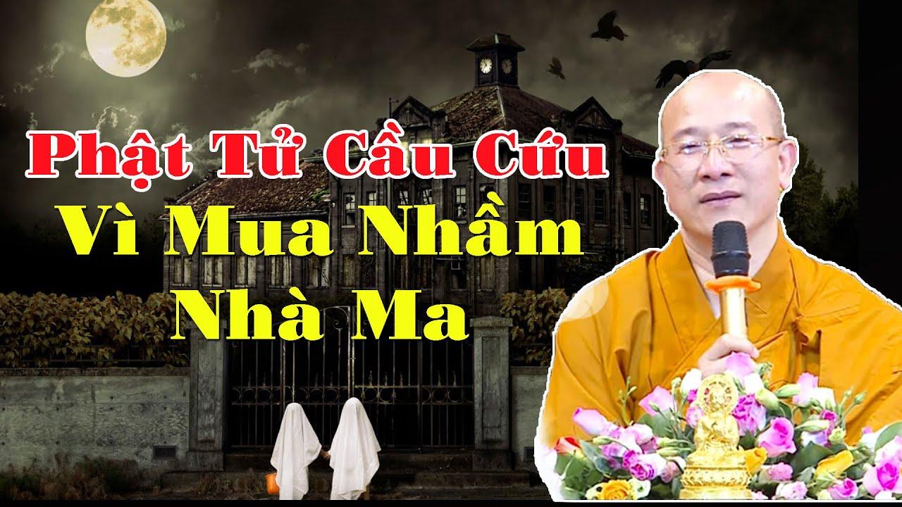 MUA NHẦM NHÀ CÓ NGƯỜI TREO CỔ LÀM ĂN THẤT BẠI Phật Tử Cầu Cứu Thầy Thích Trúc Thái Minh
