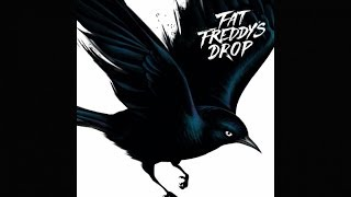 Fat Freddy's Drop Blackbird Album Never Moving