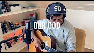 Our God - Soฑgs From Home