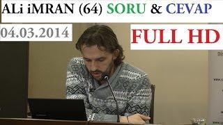 ALi iMRAN (64) SORU & CEVAP (04.03.2014)