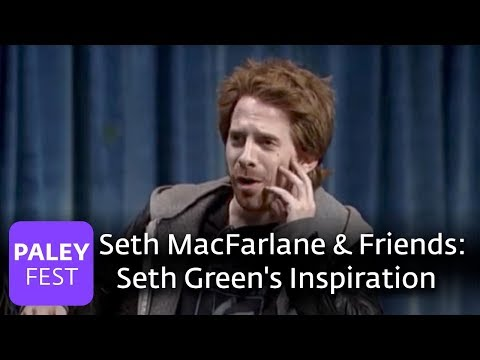 Seth MacFarlane and Friends - Seth Green's Inspiration