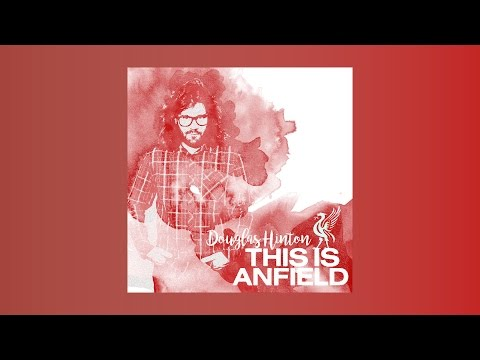 """Free Download Douglas Hinton - """"this Is Anfield"""" Mp3 dan Mp4"""