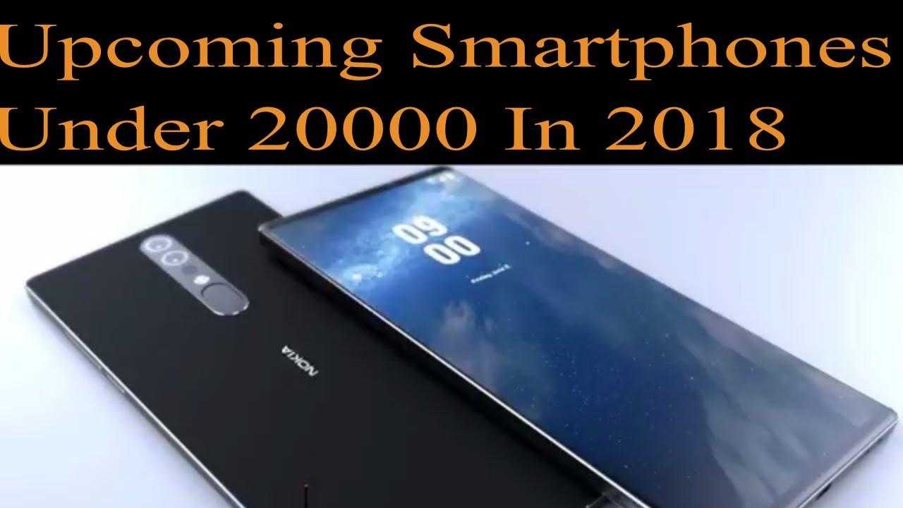 Best Upcoming Smartphone Under 20000  In India  2018