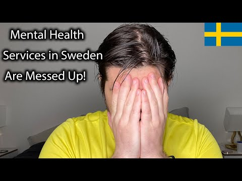 Mental Health Services in Sweden Are Messed Up
