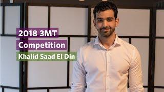 2018 3MT: Khalid Saad El Din (Finalist)
