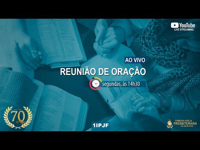 REUNIÃO DE ORAÇÃO - SEGUNDA 20/09/2021