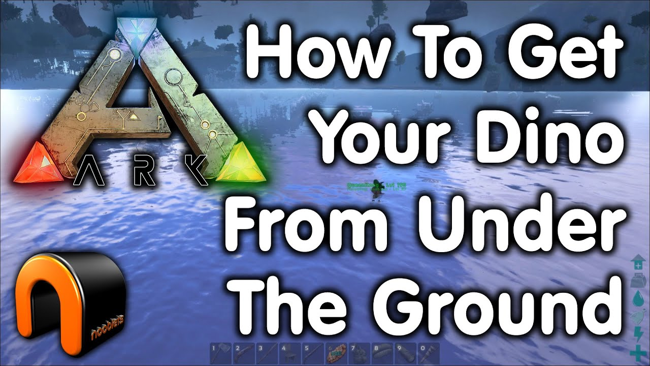 Ark How To Get Your Bugged Dino From Under The Ground