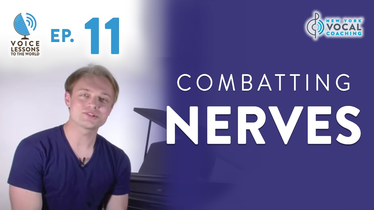 "Ep. 11 ""Combatting Nerves""- Voice Lessons To The World"
