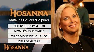 Mathilde Gaudreau-Spinks - Nul n'est comme toi / Mon Jésus je t'aime / Tu es digne de louange...