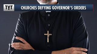 Pastors Admit The REAL REASON Churches Are Defying Quarantine Orders