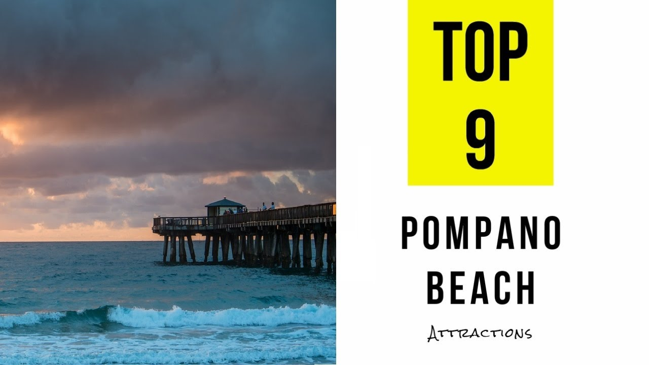 Best Tourist Attractions In Pompano Beach Florida