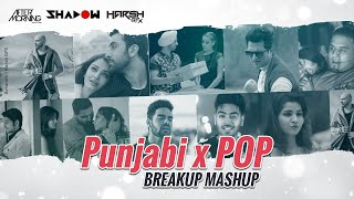 Punjabi x Pop Breakup Mashup  2019| Aftermorning | DJ Shadow Dubai