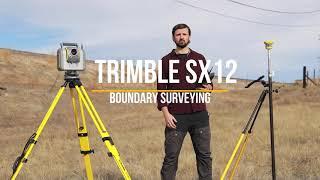 Trimble SX12: Boundary Surveying