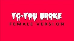 YG you broke female version