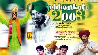 Jaswinder Bhalla - Chhankata 2003 - Goyal Music Punjabi Comedy