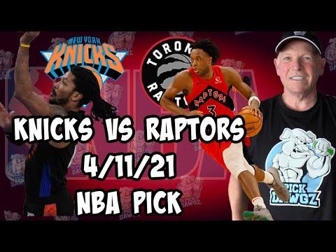 New York Knicks vs Toronto Raptors 4/11/21 Free NBA Pick and Prediction NBA Betting Tips