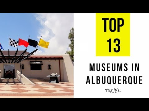 TOP 13. Best Museums in Albuquerque, New Mexico