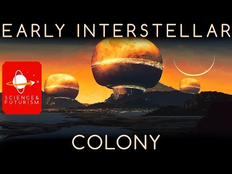 Life in a Space Colony, ep3: Early Interstellar Colonies