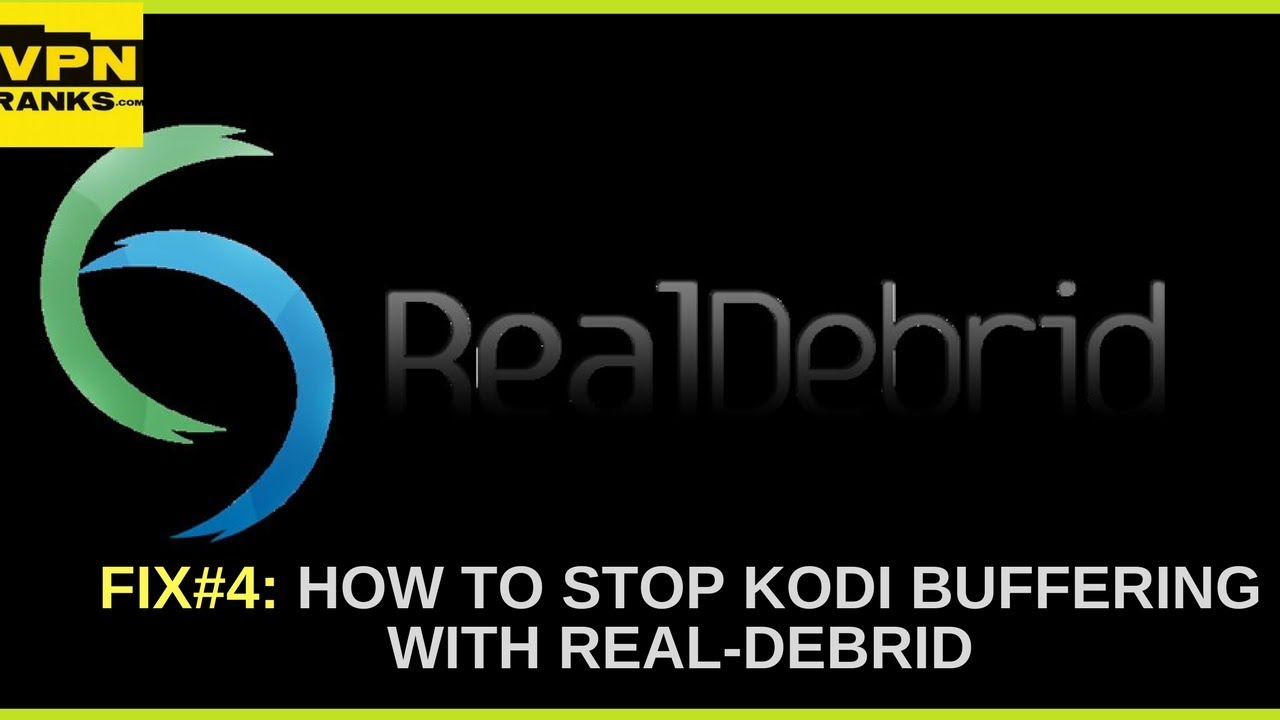 Fix#4: How to Stop Kodi Buffering with Real Debrid