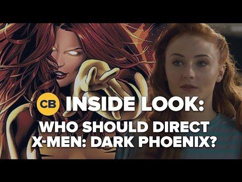 Who Should Direct X Men: Dark Phoenix - Inside Look