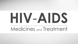 HIV AIDS Medicines and Treatment - Episode 6