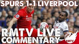 Spurs v Liverpool 1-1 | RMTV Live Commentary