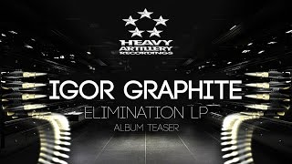 [Dubstep & Drumstep] Igor Graphite - Elimination LP Teaser [Heavy Artillery Recordings]