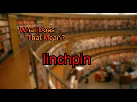 What does linchpin mean?