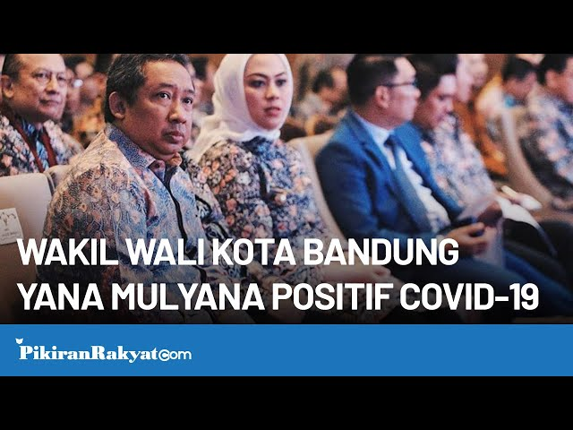 Wakil Wali Kota Bandung Yana Mulyana Positif Tertular Virus Corona Covid19