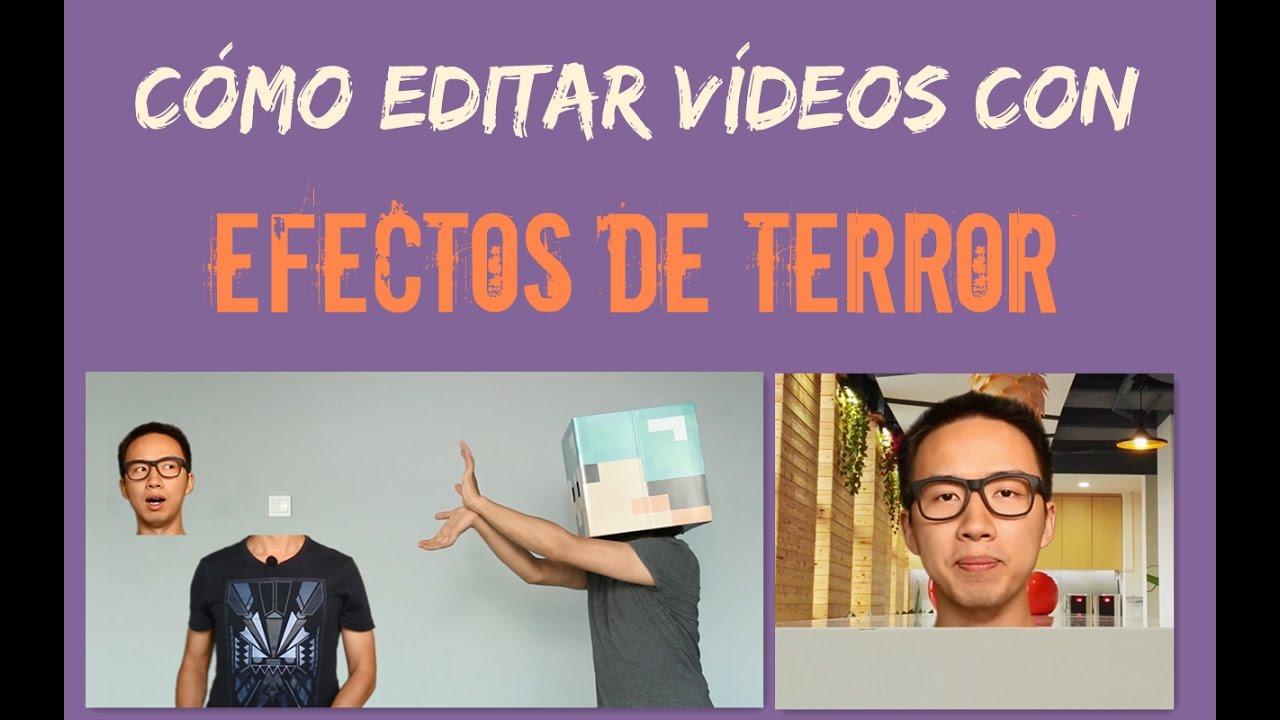 C mo editar v deos creativos efectos de terror youtube - Efectos opticos de miedo ...
