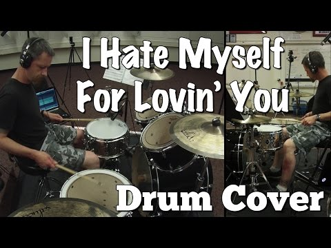 I Hate Myself For Lovin' You - Drum Cover
