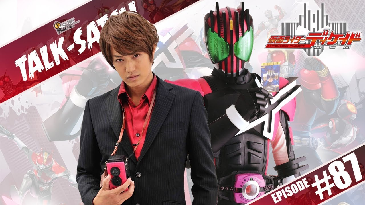 Talk Satsu 87 Bahas Kamen Rider Decade Biar Penboy Diket Pada Seneng Youtube