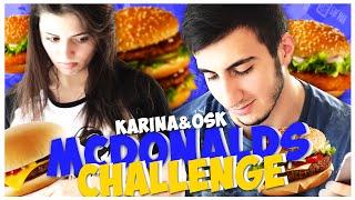MCDONALDS CHALLENGE! ОСК и Карина Каспарянц || УБИЙСТВЕННЫЕ БУРГЕРЫ