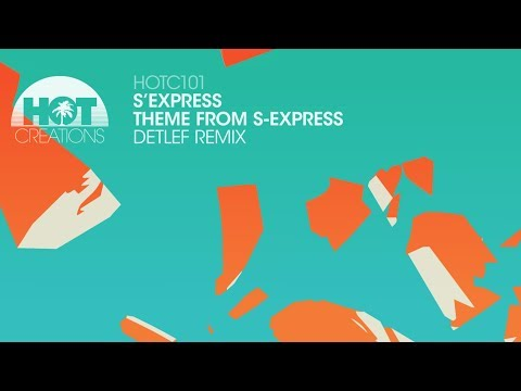S'Express - Theme From S Express (Detlef Remix)