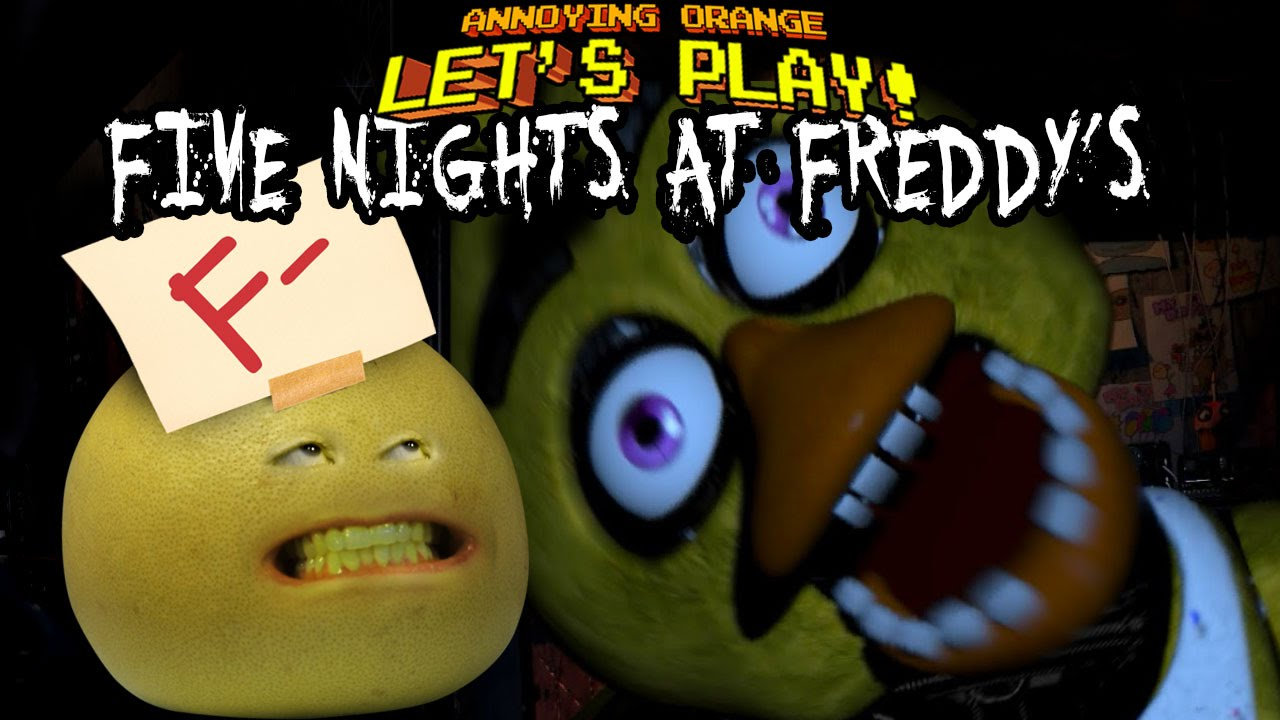 Orange grapefruit fails at five nights at freddy s youtube
