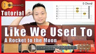 Like We Used To - A Rocket to the Moon Guitar Tutorial | NO CAPO