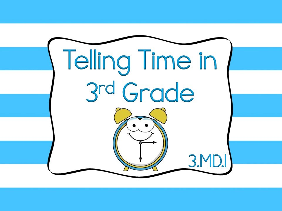 Telling Time In 3rd Grade 3 Md 1 Youtube