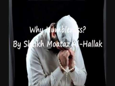 Why Humbleness? by Sheikh Moataz Al-Hallak