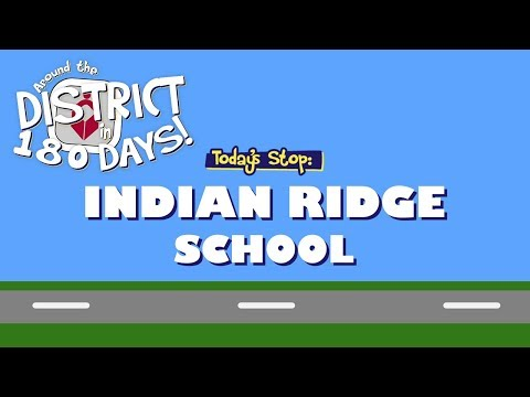 Around the District in 180 Days: Indian Ridge School