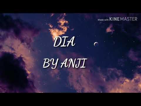 Dia - Anji (lirik)