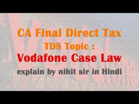 CA Final Direct Tax  TDS Topic : Vodafone Case Law explain by nihit sir in Hindi