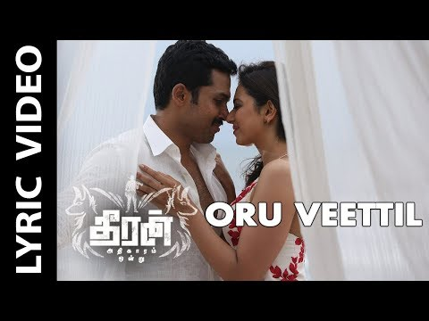 Oru Veettil Song - Lyric Video || Theeran...